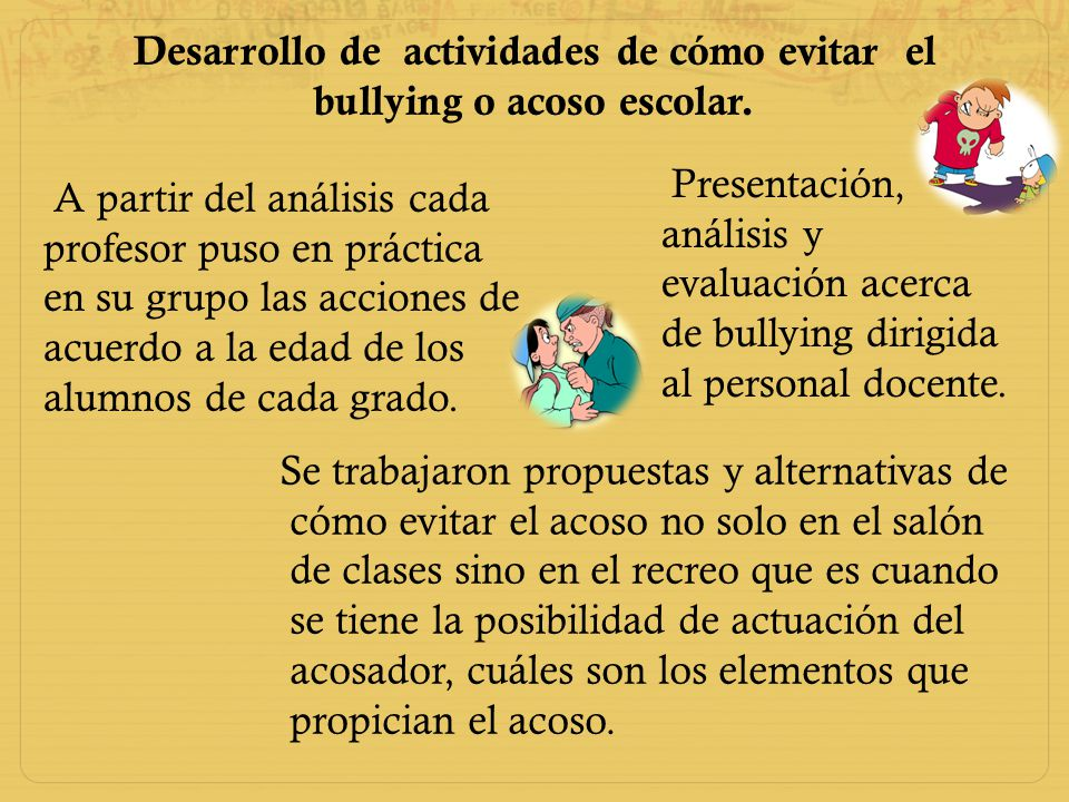 Desarrollo de actividades de cómo evitar el bullying o acoso escolar.