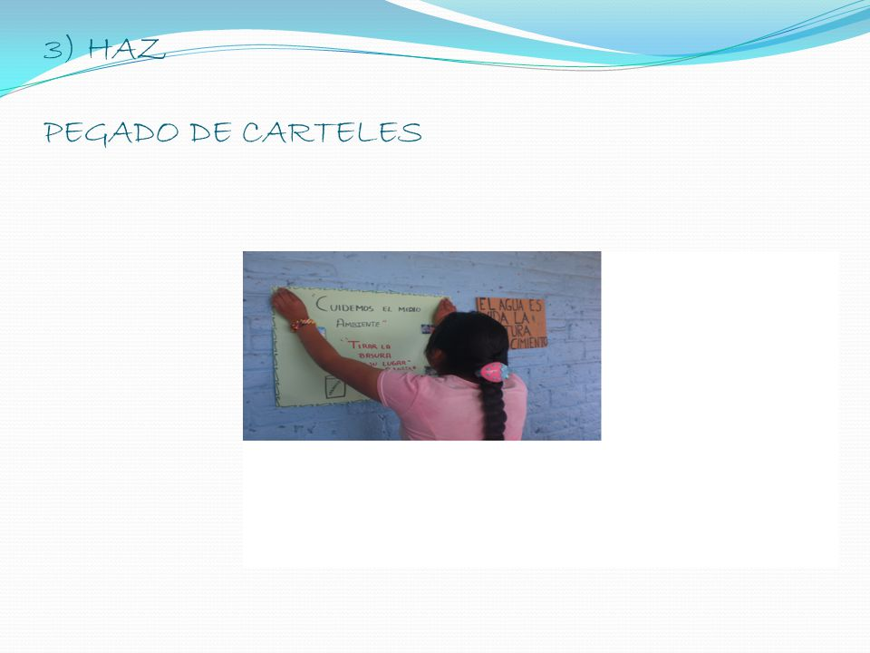 3) HAZ PEGADO DE CARTELES