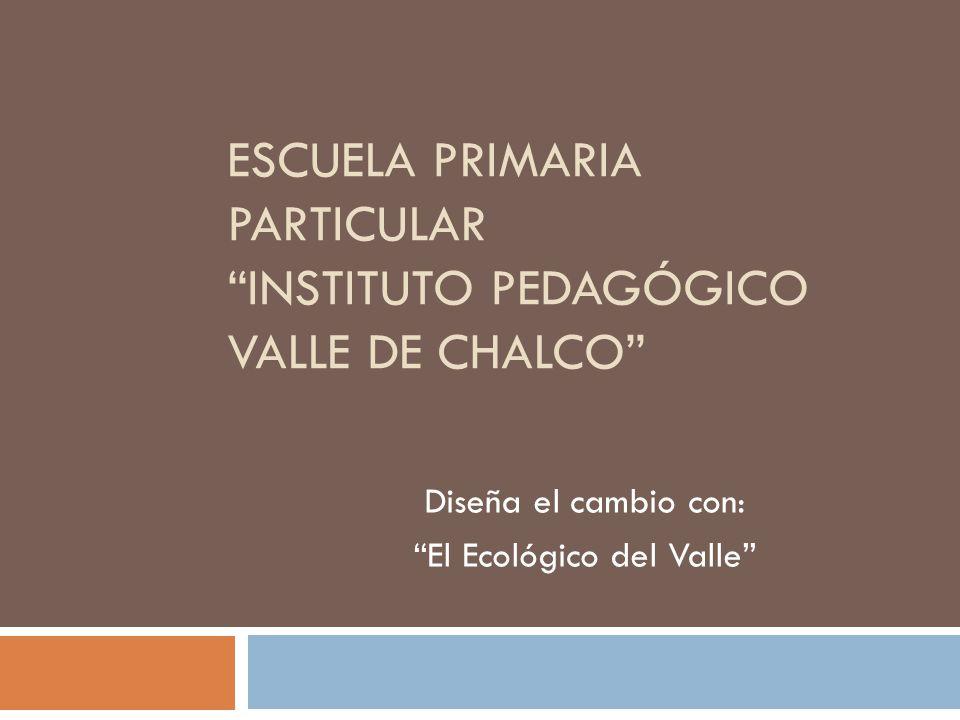Escuela Primaria Particular Instituto Pedagógico Valle de Chalco