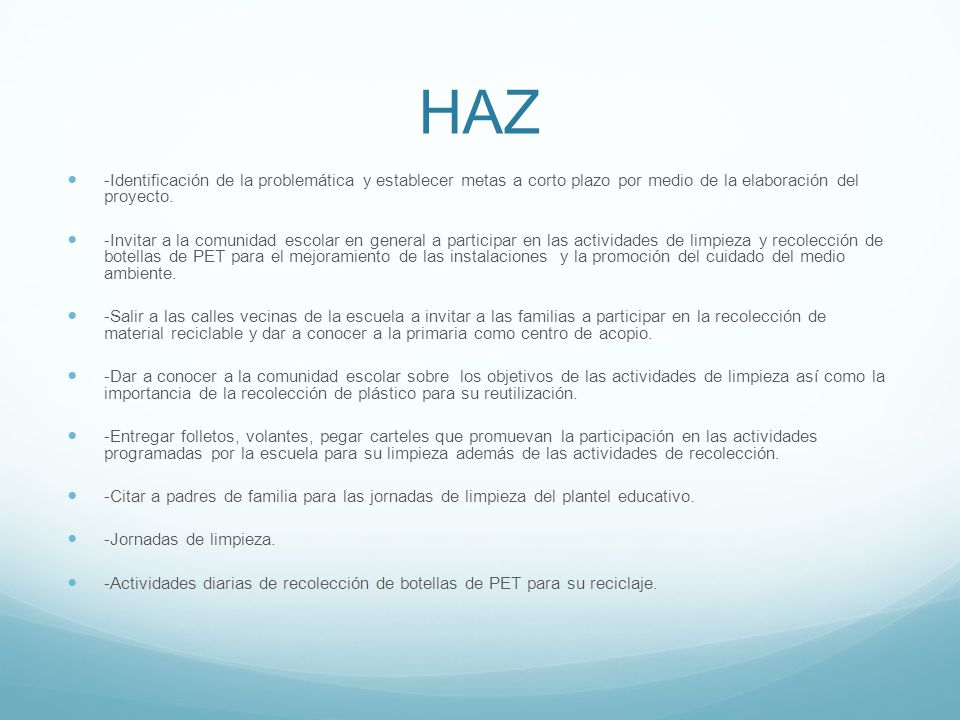 HAZ -Identificación de la problemática y establecer metas a corto plazo por medio de la elaboración del proyecto.