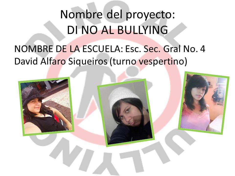 Nombre del proyecto: DI NO AL BULLYING