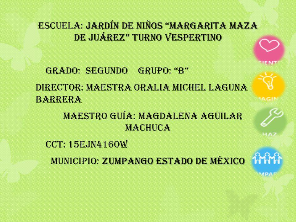 ESCUELA: Jardín de niños margarita maza de Juárez turno vespertino