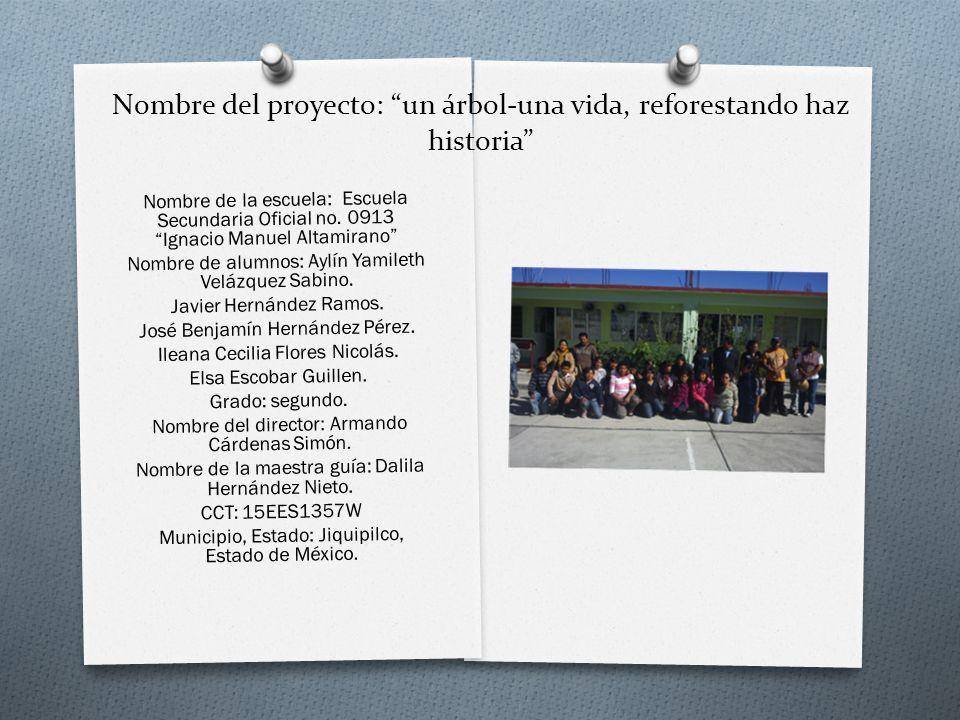 Nombre del proyecto: un árbol-una vida, reforestando haz historia