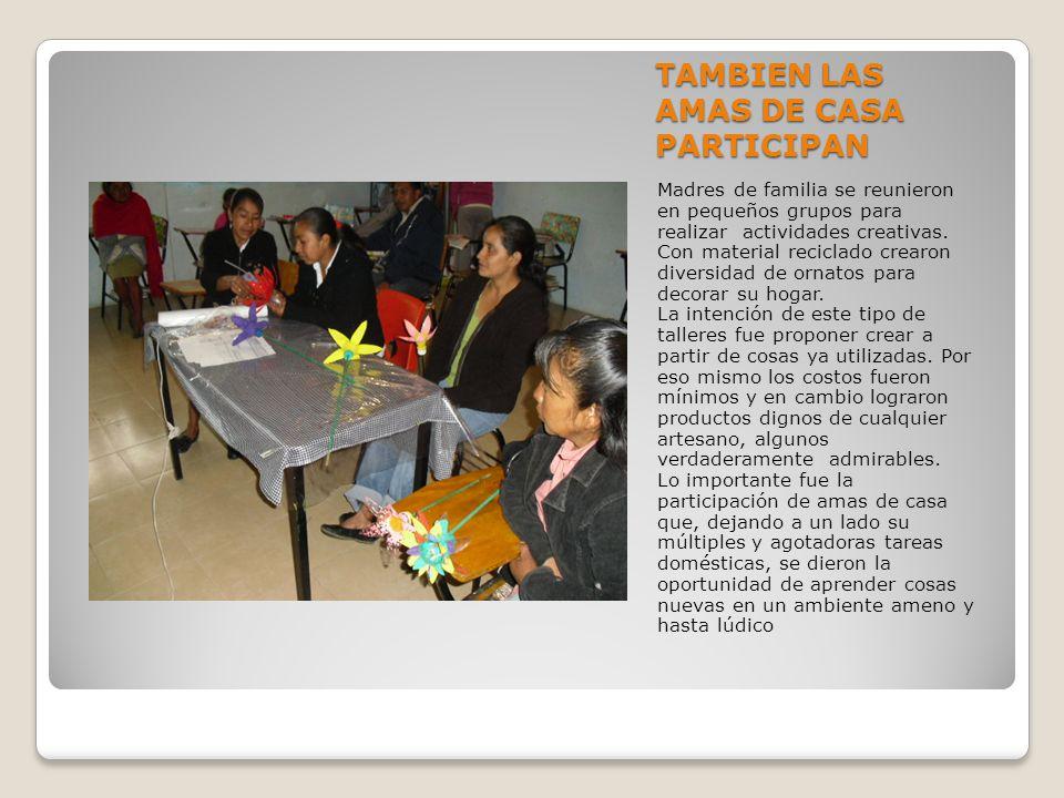 TAMBIEN LAS AMAS DE CASA PARTICIPAN