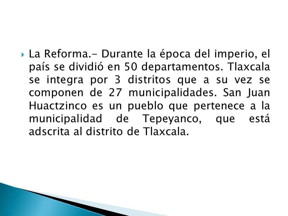 La Reforma.- Durante la época del imperio, el país se dividió en 50 departamentos.