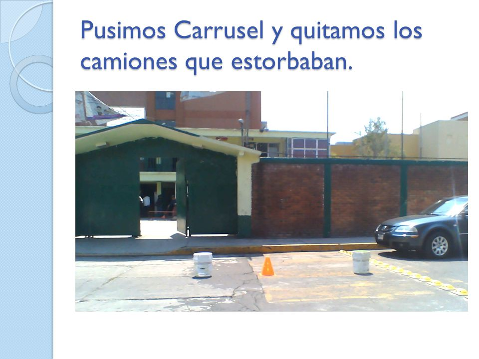 Pusimos Carrusel y quitamos los camiones que estorbaban.