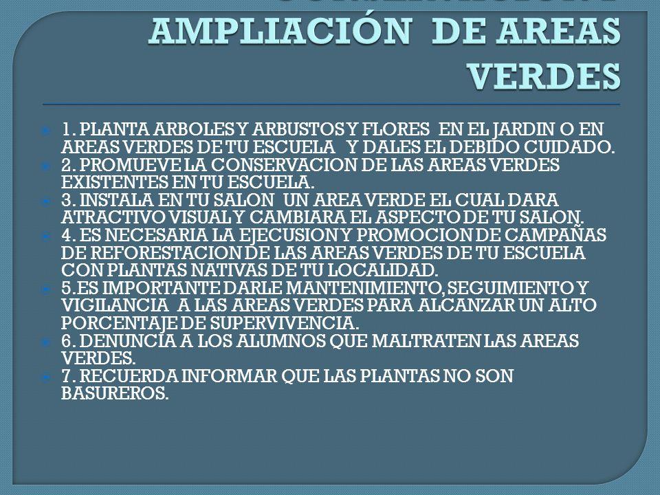 CONSERVACIÓN Y AMPLIACIÓN DE AREAS VERDES
