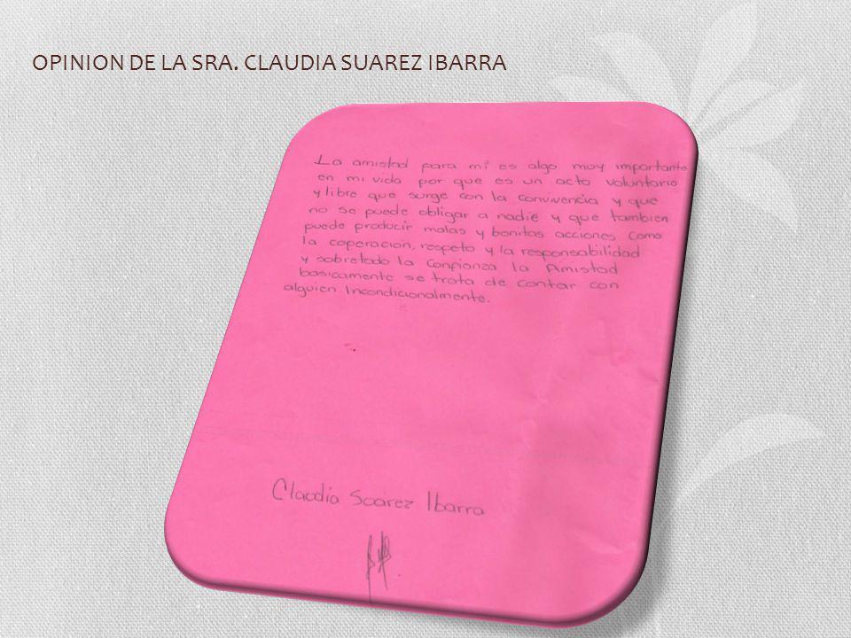 OPINION DE LA SRA. CLAUDIA SUAREZ IBARRA