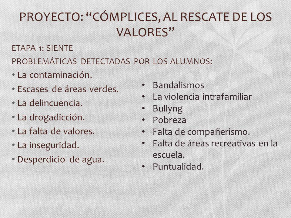 PROYECTO: CÓMPLICES, AL RESCATE DE LOS VALORES