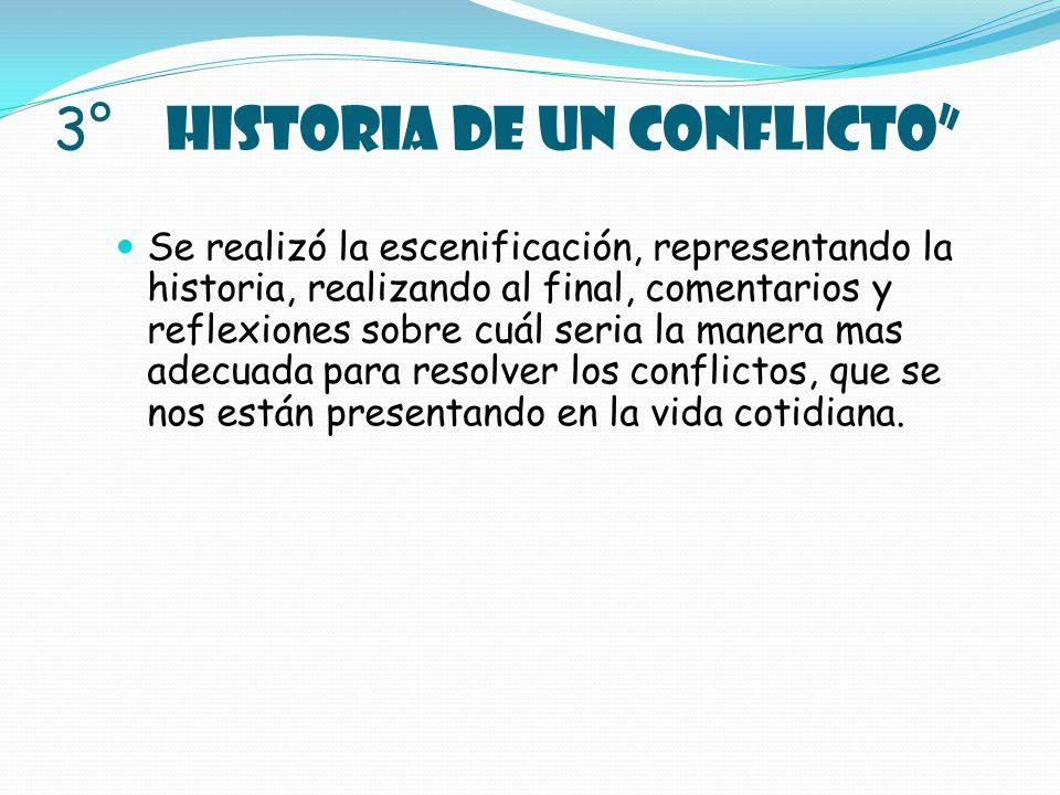 3° HISTORIA DE UN CONFLICTO