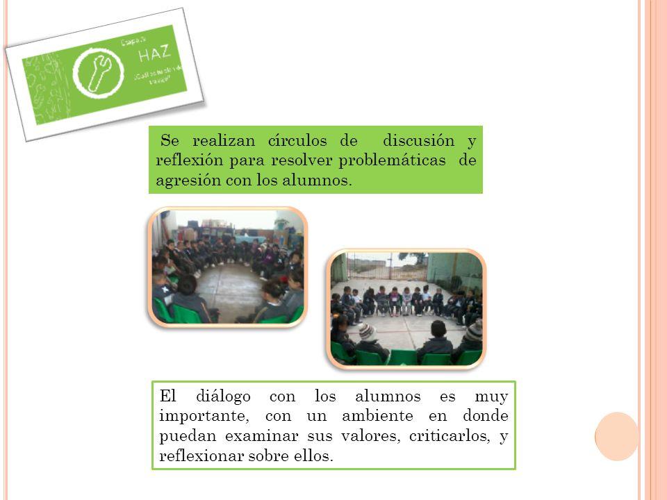 Se realizan círculos de discusión y reflexión para resolver problemáticas de agresión con los alumnos.