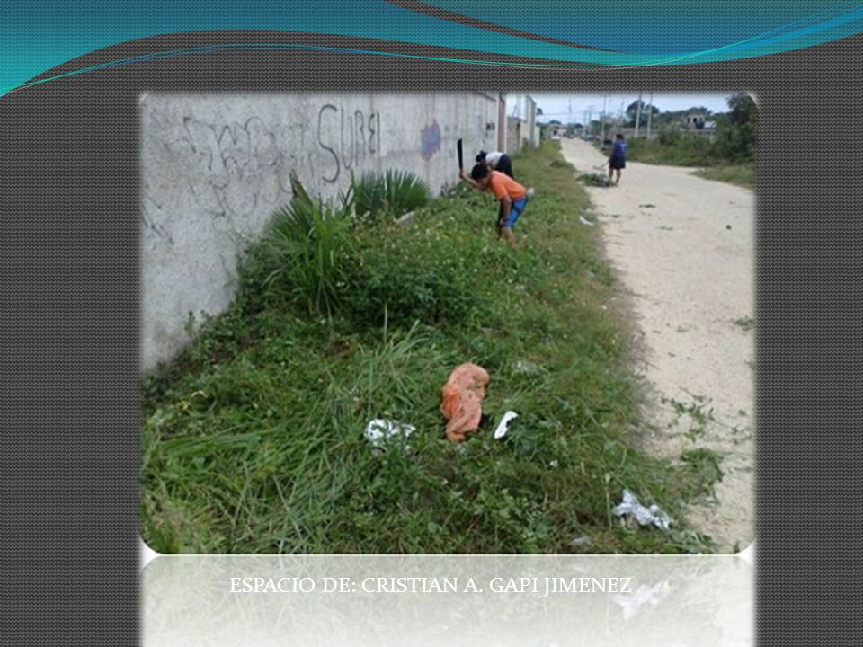 ESPACIO DE: CRISTIAN A. GAPI JIMENEZ