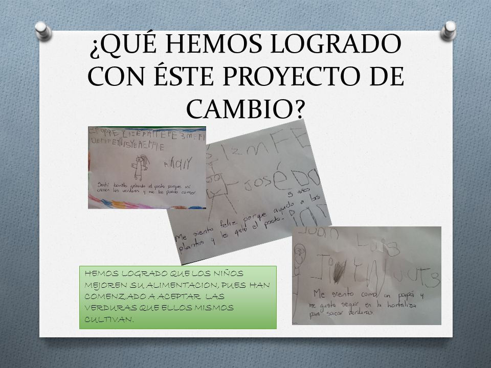 ¿QUÉ HEMOS LOGRADO CON ÉSTE PROYECTO DE CAMBIO