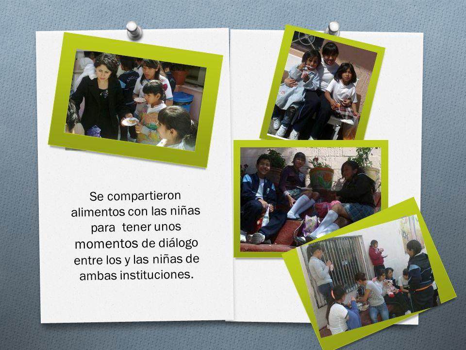 Se compartieron alimentos con las niñas para tener unos momentos de diálogo entre los y las niñas de ambas instituciones.
