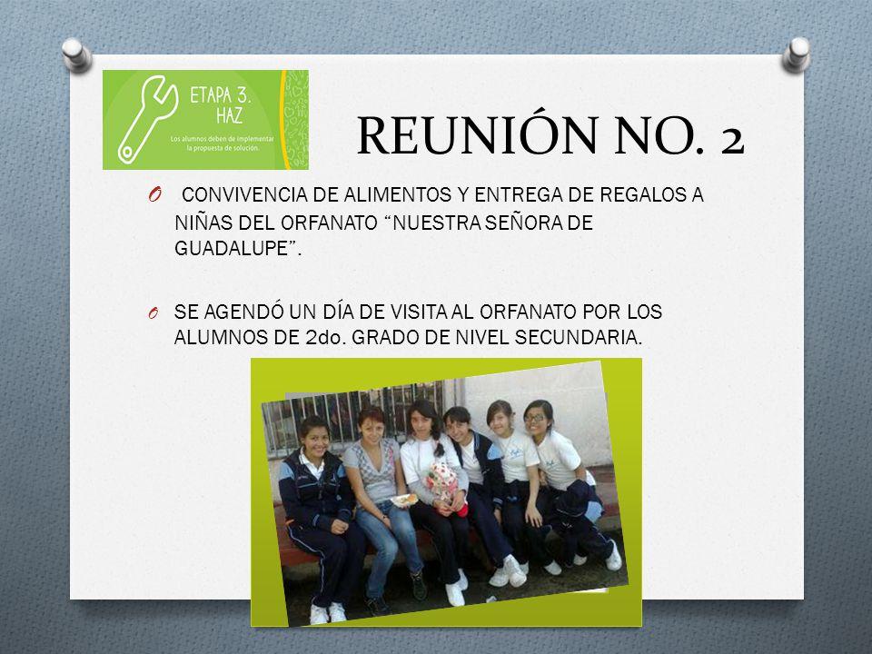 REUNIÓN NO. 2 CONVIVENCIA DE ALIMENTOS Y ENTREGA DE REGALOS A NIÑAS DEL ORFANATO NUESTRA SEÑORA DE GUADALUPE .