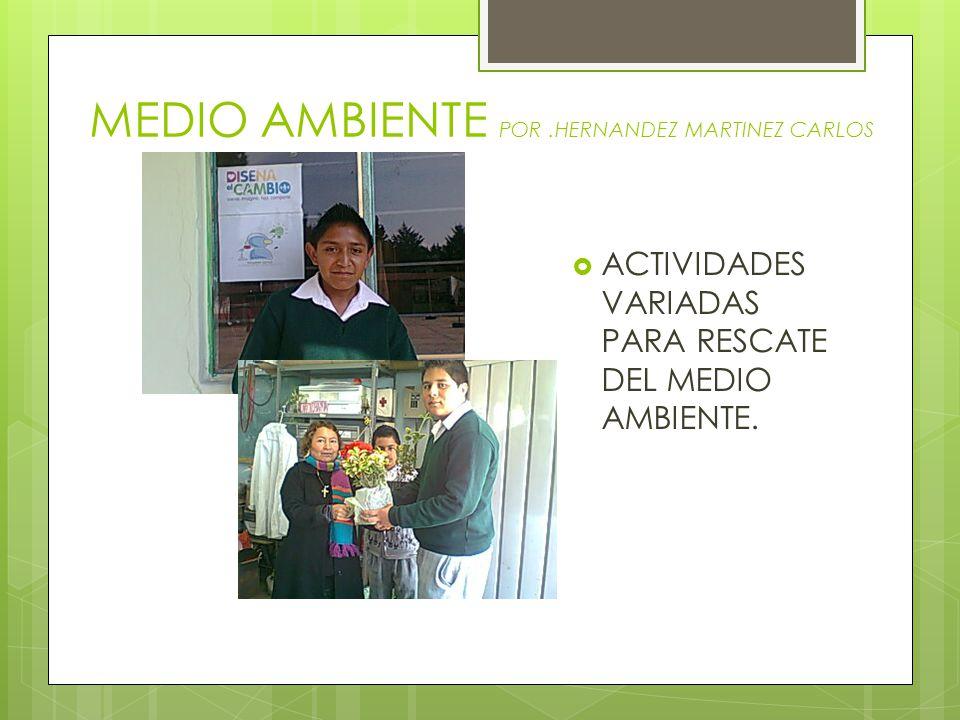 MEDIO AMBIENTE POR .HERNANDEZ MARTINEZ CARLOS