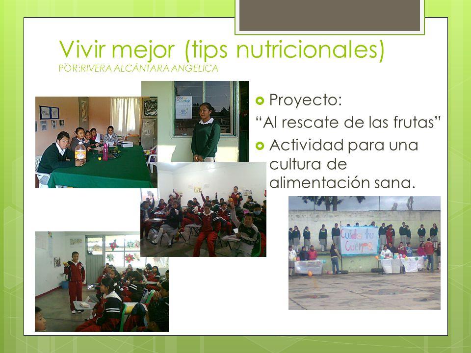 Vivir mejor (tips nutricionales) POR:RIVERA ALCÁNTARA ANGELICA