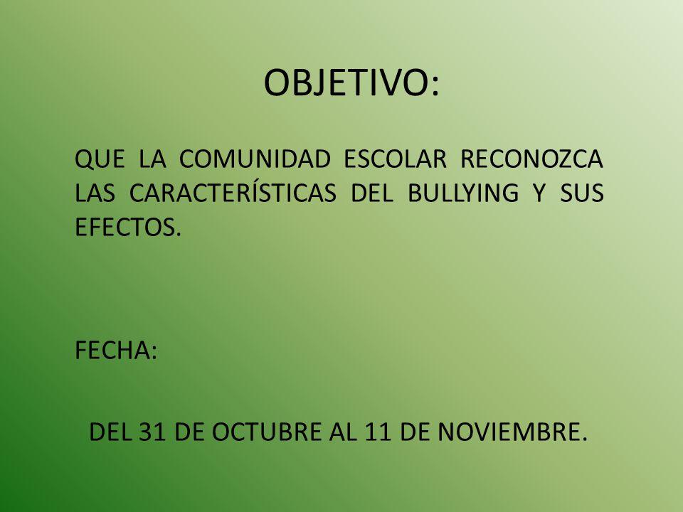 DEL 31 DE OCTUBRE AL 11 DE NOVIEMBRE.