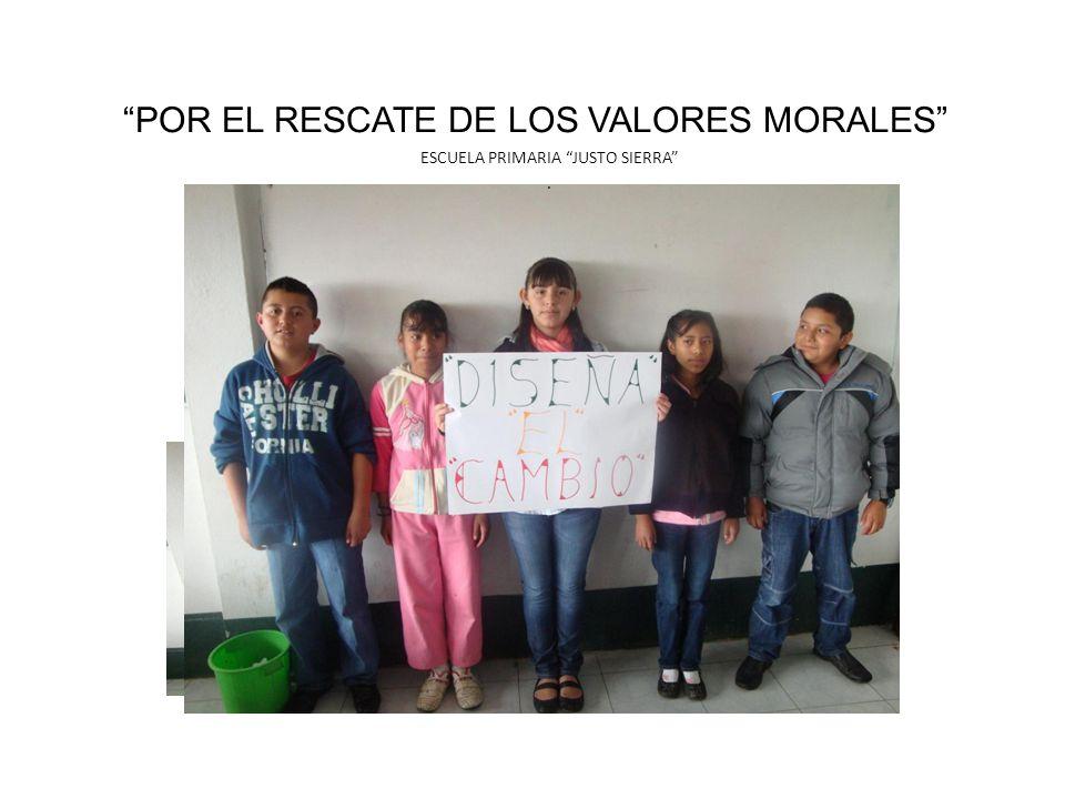 POR EL RESCATE DE LOS VALORES MORALES