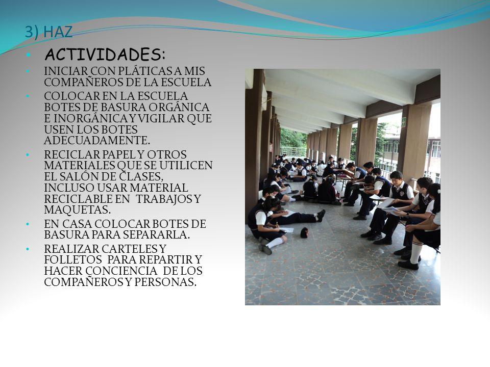 3) HAZ ACTIVIDADES: INICIAR CON PLÁTICAS A MIS COMPAÑEROS DE LA ESCUELA.