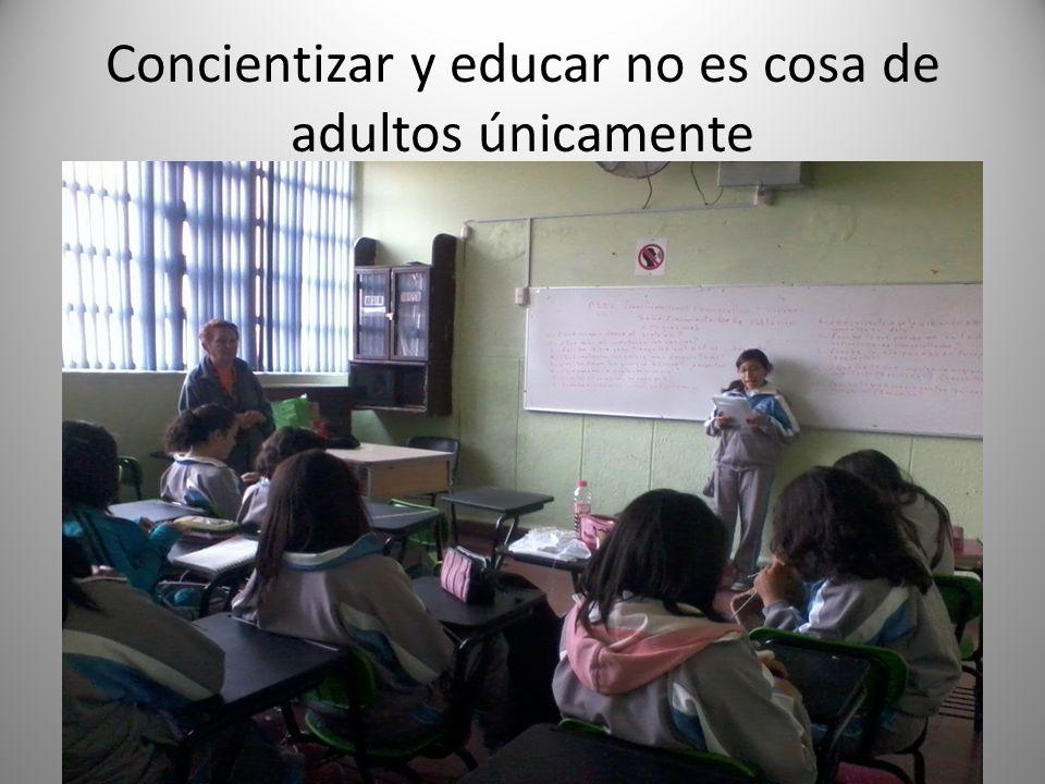 Concientizar y educar no es cosa de adultos únicamente