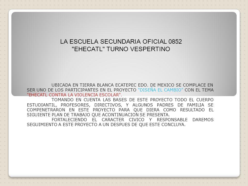 LA ESCUELA SECUNDARIA OFICIAL 0852 EHECATL TURNO VESPERTINO