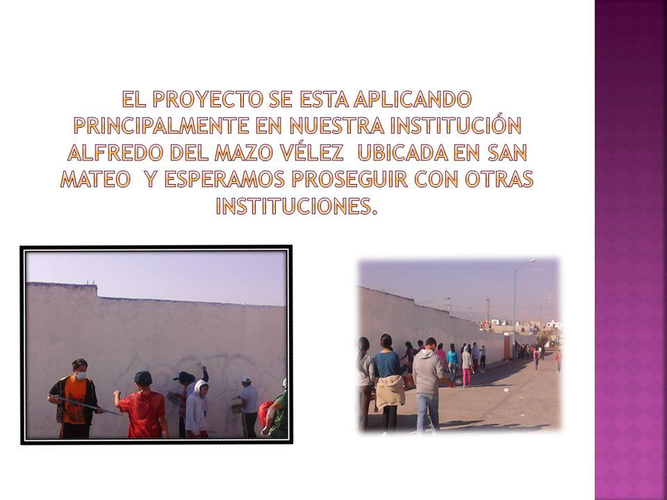 El proyecto se esta aplicando principalmente en nuestra institución Alfredo del mazo Vélez ubicada en san mateo y esperamos proseguir con otras instituciones.