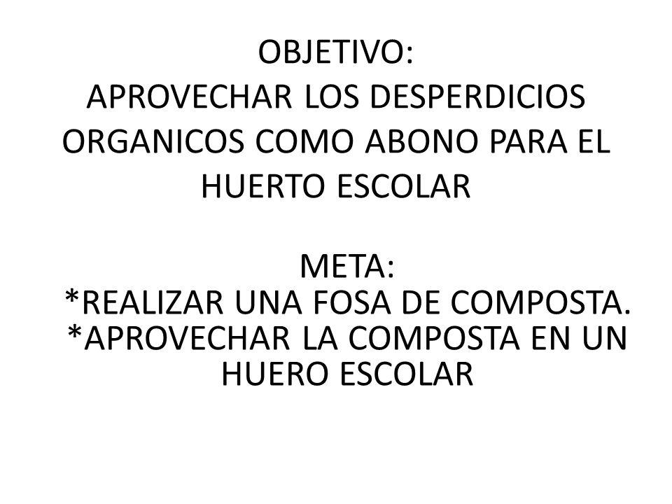 *REALIZAR UNA FOSA DE COMPOSTA.