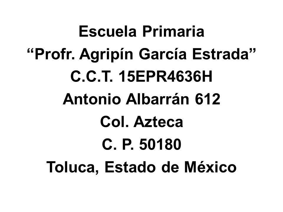 Escuela Primaria Profr. Agripín García Estrada C. C. T