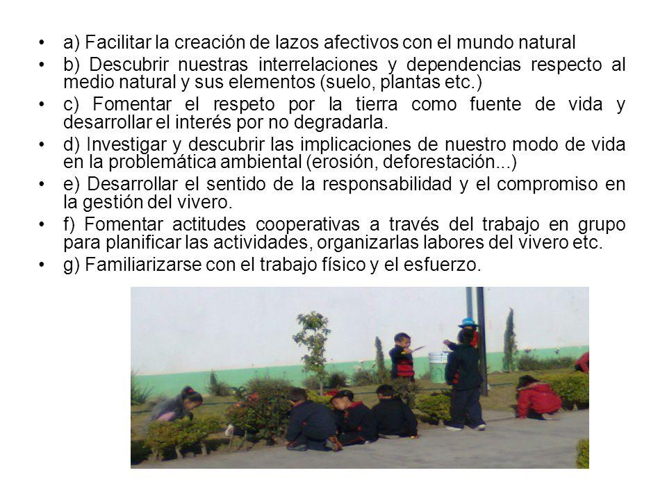 a) Facilitar la creación de lazos afectivos con el mundo natural