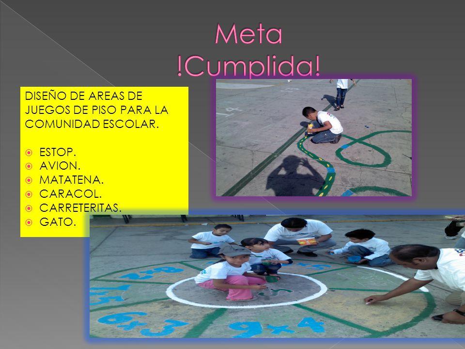 Meta !Cumplida! DISEÑO DE AREAS DE JUEGOS DE PISO PARA LA COMUNIDAD ESCOLAR. ESTOP. AVION. MATATENA.