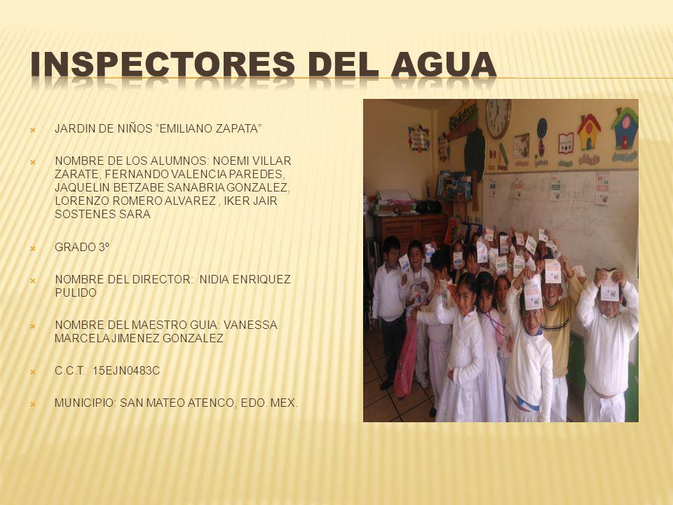 INSPECTORES DEL AGUA JARDIN DE NIÑOS EMILIANO ZAPATA