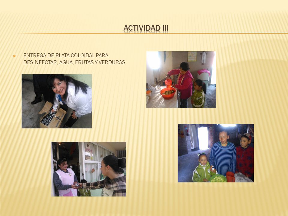 ACTIVIDAD III ENTREGA DE PLATA COLOIDAL PARA DESINFECTAR, AGUA, FRUTAS Y VERDURAS.