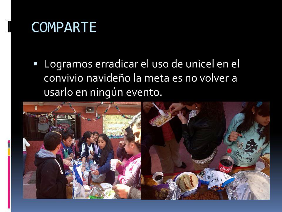 COMPARTE Logramos erradicar el uso de unicel en el convivio navideño la meta es no volver a usarlo en ningún evento.