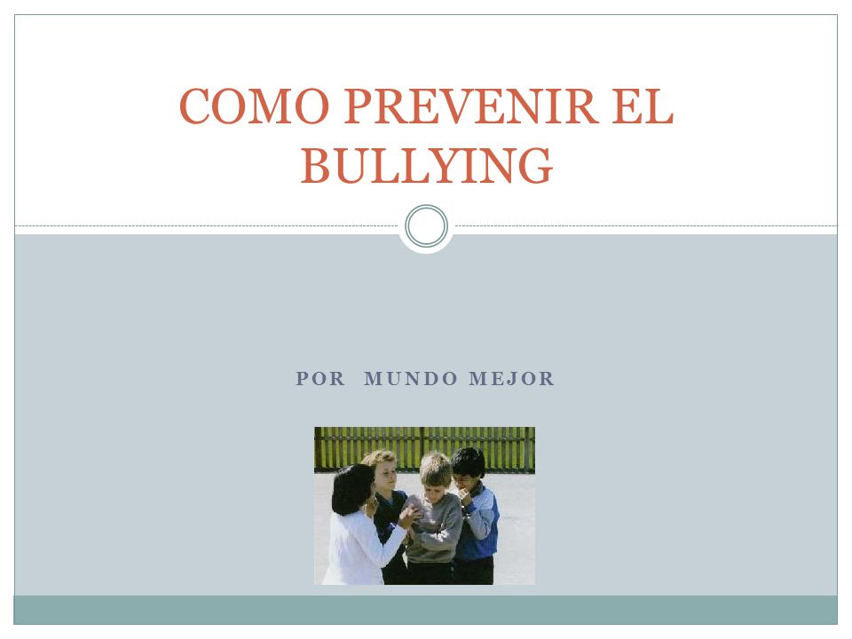 COMO PREVENIR EL BULLYING