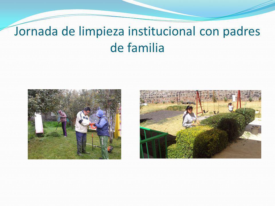 Jornada de limpieza institucional con padres de familia