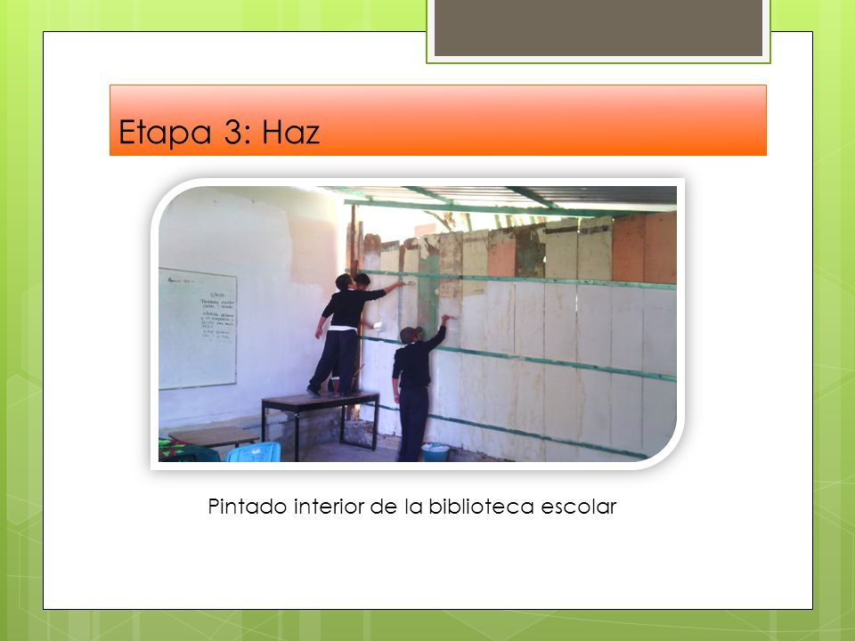Etapa 3: Haz Pintado interior de la biblioteca escolar