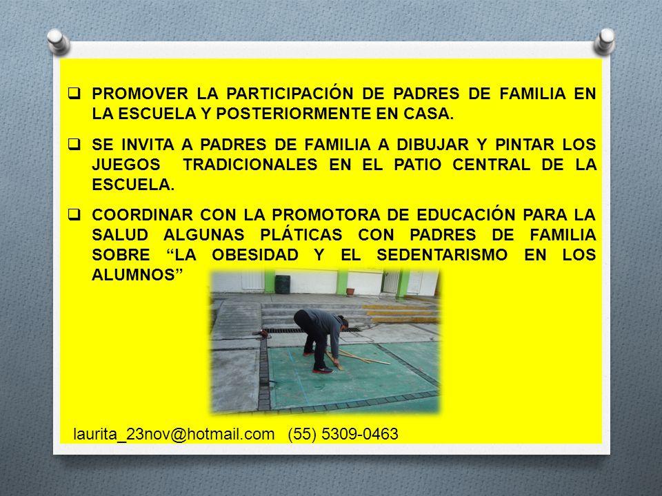 PROMOVER LA PARTICIPACIÓN DE PADRES DE FAMILIA EN LA ESCUELA Y POSTERIORMENTE EN CASA.