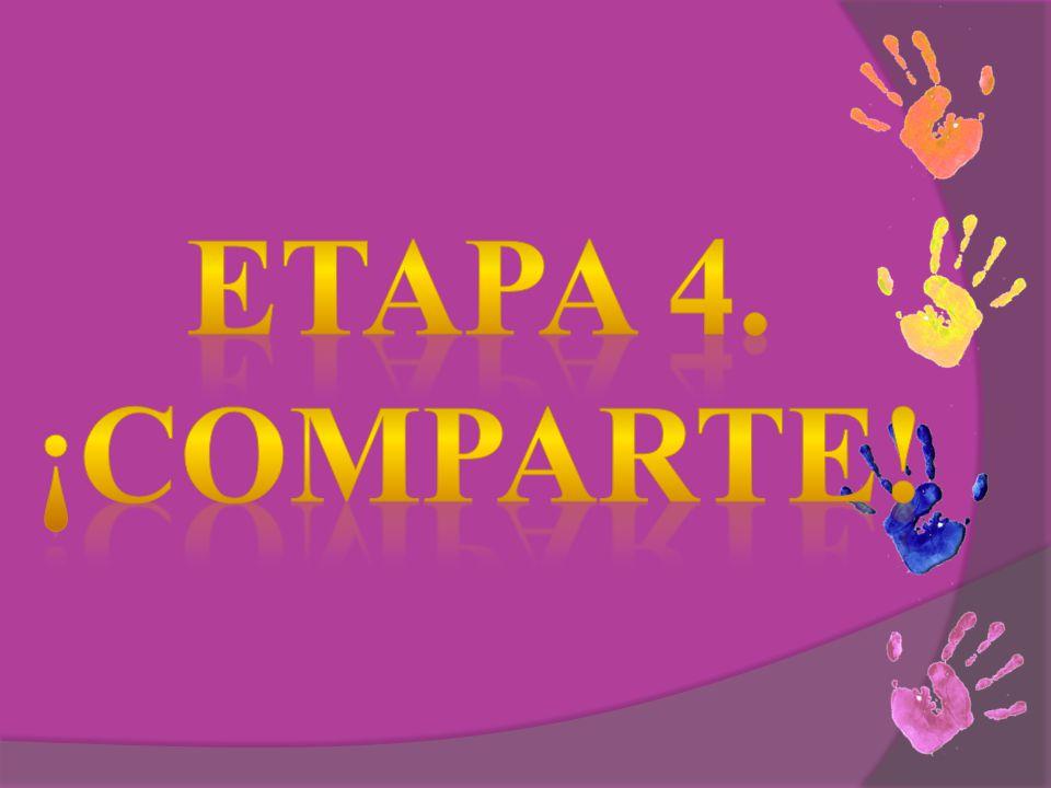ETAPA 4. ¡COMPARTE!
