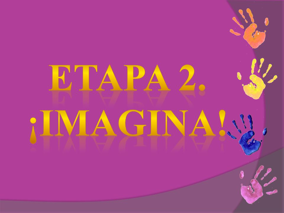ETAPA 2. ¡IMAGINA!