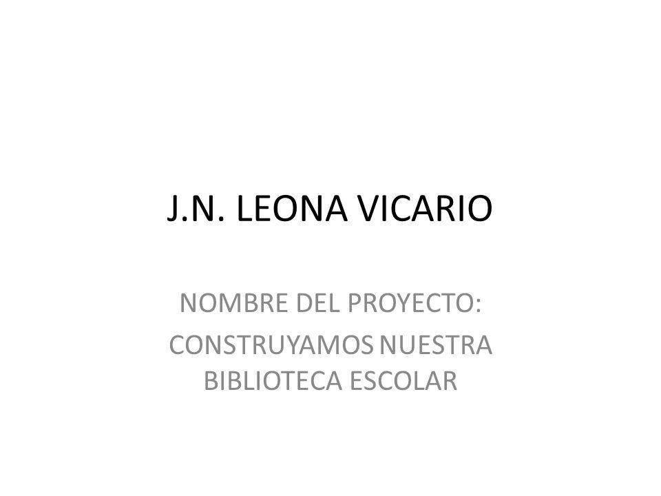 NOMBRE DEL PROYECTO: CONSTRUYAMOS NUESTRA BIBLIOTECA ESCOLAR