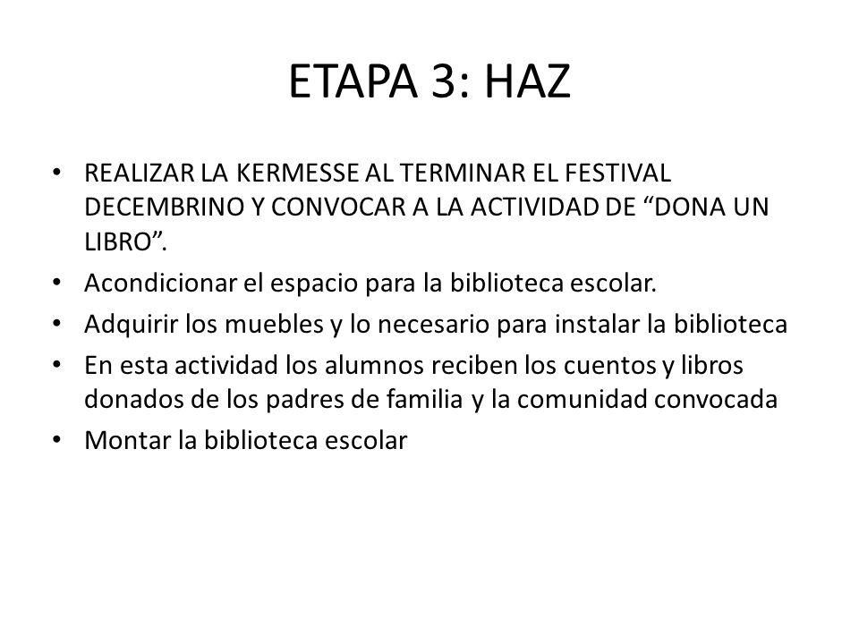 ETAPA 3: HAZ REALIZAR LA KERMESSE AL TERMINAR EL FESTIVAL DECEMBRINO Y CONVOCAR A LA ACTIVIDAD DE DONA UN LIBRO .