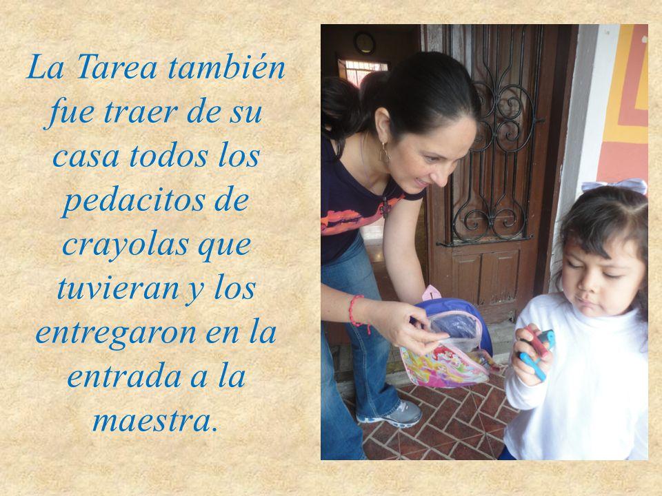 La Tarea también fue traer de su casa todos los pedacitos de crayolas que tuvieran y los entregaron en la entrada a la maestra.