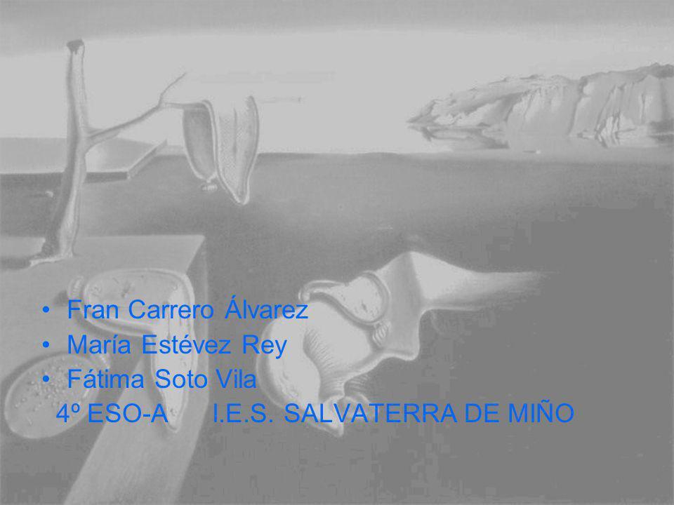 Fran Carrero Álvarez María Estévez Rey Fátima Soto Vila 4º ESO-A I.E.S. SALVATERRA DE MIÑO