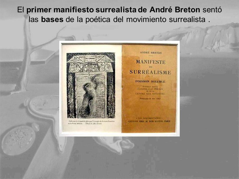 El primer manifiesto surrealista de André Breton sentó las bases de la poética del movimiento surrealista .