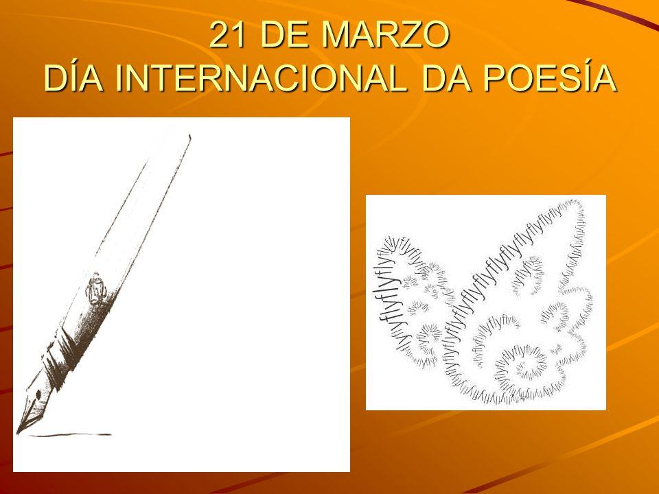 21 DE MARZO DÍA INTERNACIONAL DA POESÍA