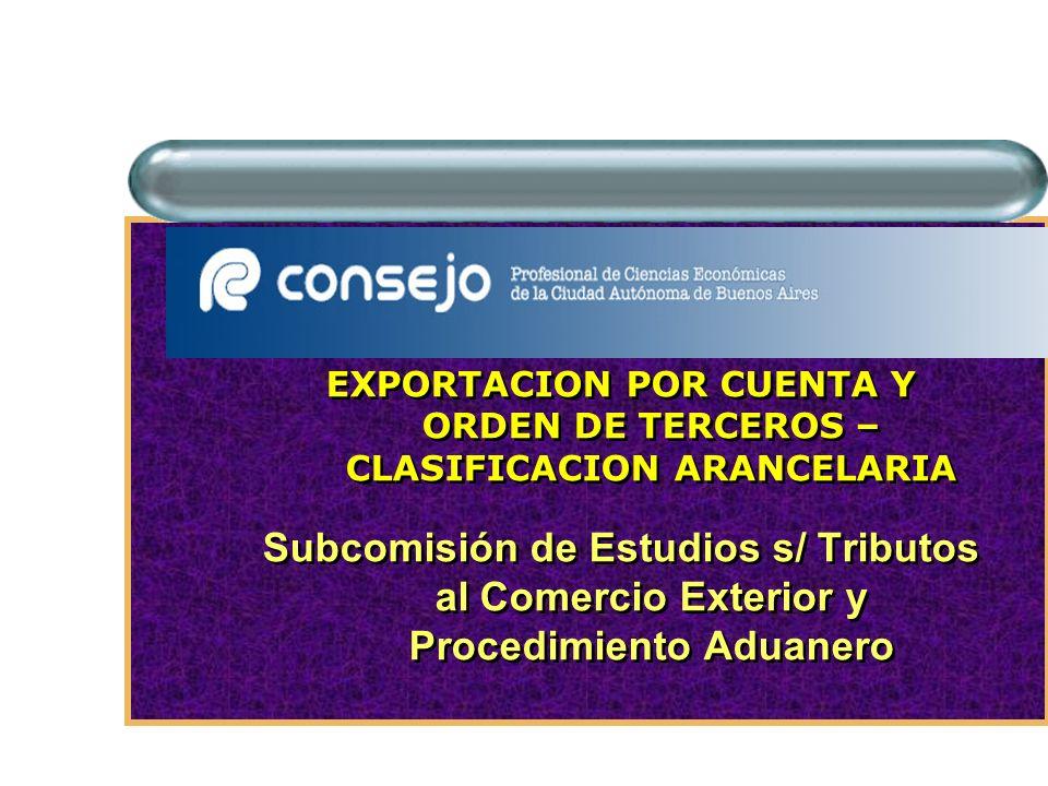 EXPORTACION POR CUENTA Y ORDEN DE TERCEROS – CLASIFICACION ARANCELARIA