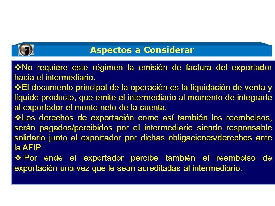 3 No requiere este régimen la emisión de factura del exportador hacia el intermediario.
