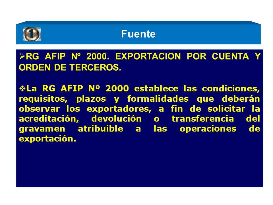 1 Fuente RG AFIP Nº 2000. EXPORTACION POR CUENTA Y ORDEN DE TERCEROS.