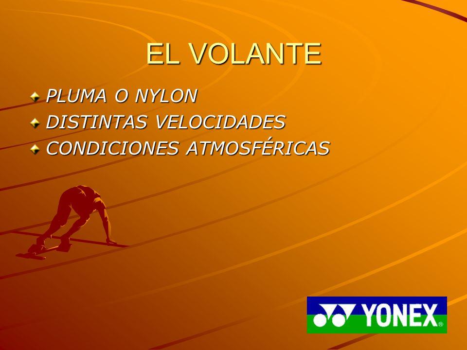 EL VOLANTE PLUMA O NYLON DISTINTAS VELOCIDADES
